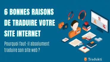 6 bonnes raisons de traduire votre site internet